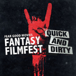 Fantasy Filmfest 2015 Quick'n'Dirty