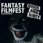 Fantasy Filmfest 2017 Quick'n'Dirty