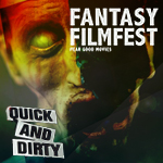 Fantasy Filmfest 2018 Quick'n'Dirty